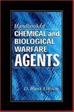 Handbook of Chemical and Biological Warfare Agents, Ellison, D. Hank, 0849328039