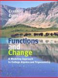 Functions and Change : A Modeling Approach to College Algebra and Trigonometry, Crauder, Bruce and Evans, Benny, 0618858040