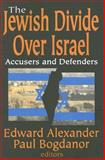 The Jewish Divide over Israel : Accusers and Defenders, , 1412808049
