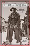 Lakota Bounty Hunter, Bill Vandiver, 1482348047