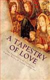A Tapestry of Love: the Spirituality of Caregiving, Joseph LaGuardia and Daphne Reiley, 1492938041