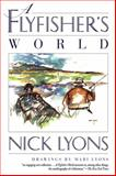 A Flyfisher's World, Nick Lyons, 1620878046