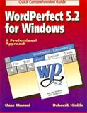 A Quick Comprehension Guide to WordPerfect 5.2 for Windows : A Professional Approach, Hinkle, Deborah A., 0028018044