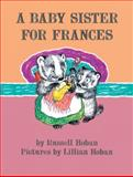 A Baby Sister for Frances, Russell Hoban, 0060838043