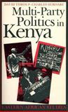 Multi-Party Politics in Kenya : The Kenyatta and Moi States and the Triumph of the System in the 1992 Election, Throup, David and Hornsby, Charles, 085255804X
