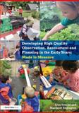 Made to Measure : Developing Effective Observation, Assessment and Planning in the Early Years, Sancisi, Lisa and Edgington, Margaret, 1138808040