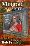 Mirror of the Eye, Bob Frank and Lynn Boston, 1492928046