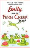 Emily and the Fern Creek Frogs, Nancy Hennessy, 1613798040