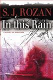 In This Rain, S. J. Rozan, 038533804X