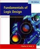 Fundamentals of Logic Design, Roth, Charles H., 0534378048