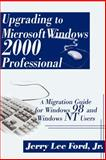 Upgrading to Microsoft Windows 2000 Professional, Jerry Lee Ford, 0595148042