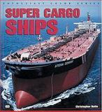 Super Cargo Ships, Christopher Batio, 0760308047