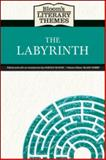 Bloom's Literary Themes : The Labyrinth, Bloom, Harold, 0791098044