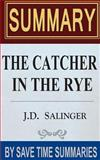 The Catcher in the Rye: by J. D. Salinger -- Summary, Review and Analysis, Save Summaries, 1496118049