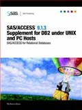 SAS/ACCESS 9. 1. 3 Supplement for DB2 under UNIX and PC Hosts : SAS/ACCESS for Relational Databases, , 1590478045
