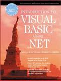 Introduction to Visual Basic Using . NET, Wyatt, Dana L. and Oberg, Robert J., 0130418048
