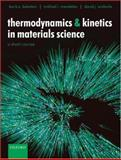 Thermodynamics and Kinetics in Materials Science, Bokstein, Boris S. and Mendelev, Mikhail I., 0198528043