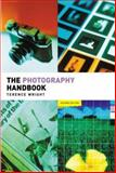 The Photography Handbook, Wright, Terence, 0415258049