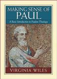 Making Sense of Paul : A Basic Introduction to Pauline Theology, Wiles, Virginia, 0801048044