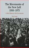 The Movements of the New Left, 1950-1975 : A Brief History with Documents, Gosse, Van, 1403968047