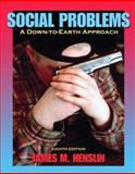 Social Problems : A Down-to-Earth Approach, Henslin, James M., 0205508049