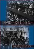 Dividing Lines - The Politics of Immigration Control in America, Tichenor, Daniel J., 0691088047
