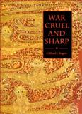 War Cruel and Sharp : English Strategy under Edward III, 1327-1360, Rogers, Clifford J., 0851158048
