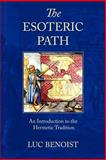 The Esoteric Path, Luc Benoist and Robin E. Waterfield, 0900588047