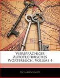 Viersprachiges Autotechnisches Wörterbuch, Volume 4, Richard Schmidt, 1141128047