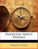 Prowling about Panam, George A. Miller, 1141678047