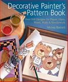 Decorative Painter's Pattern Book, Mickey Baskett, 1402728042