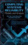 Computing System Reliability : Models and Analysis, Min Xie, Min and Kim-Leng Poh, Kim-Leng, 1475788045
