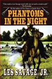 Phantoms in the Night, Les Savage, 147783804X