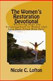 The Women's Restoration Devotional, Nicole/N Lofton, 1481938045