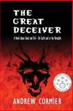 The Great Deceiver, Andrew Cormier, 1497568048