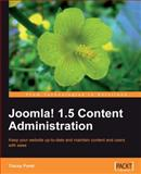 Joomla! 1. 5 Content Administration : Keep your web site up-to-date and maintain content and users with Ease, Porst, Tracey, 184719804X