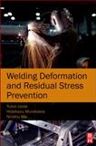 Welding Deformation and Residual Stress Prevention, Ueda, Yukio and Ma, Ninshu, 0123948045