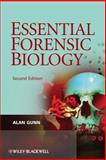 Essential Forensic Biology, Gunn, Alan, 047075804X