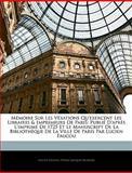 Mémoire Sur les Vexations Qu'Exercent les Libraires and Imprimeurs de Paris, Lucien Faucou and Pierre Jacques Blondel, 1145008046