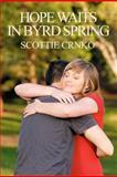 Hope Waits in Byrd Spring, Scottie Crnko, 147522804X