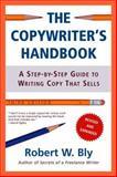 The Copywriter's Handbook, Robert W. Bly, 0805078045