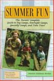 Summer Fun : The Parents' Complete Guide to Day Camps, Overnight Camps, Specialty Camps and Teen Tours, Edelman Borden, Marian, 081603804X