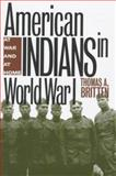 American Indians in World War I : At War and at Home, Britten, 0826318045