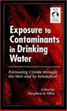 Exposure to Contaminants in Drinking Water : Estimating Uptake Through the Skin and by Inhalation, International Life Sciences Institute Staff, 0849328047