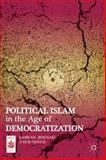 Political Islam in the Age of Democratization, Bokhari, Kamran and Senzai, Farid, 1137008040