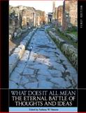 What Does It All Mean : The Eternal Battle of Thoughts and Ideas (First Edition), , 1626618046