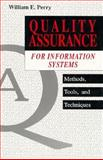 Quality Assurance for Information Systems : Methods, Tools, and Techniques, Perry, William E., 0471588040