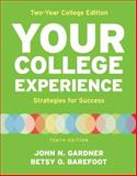 Your College Experience, Two Year College Edition, Gardner, John N. and Barefoot, Betsy O., 145762804X