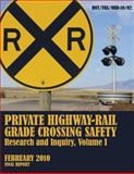 Private Highway-Rail Grade Crossing Safety Research and Inquiry, Volume I, U.S. Department Of Transportation, 1494708043