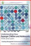 Understanding How Asperger Children and Adolescents Think and Learn, Paula Jacobsen, 1843108046